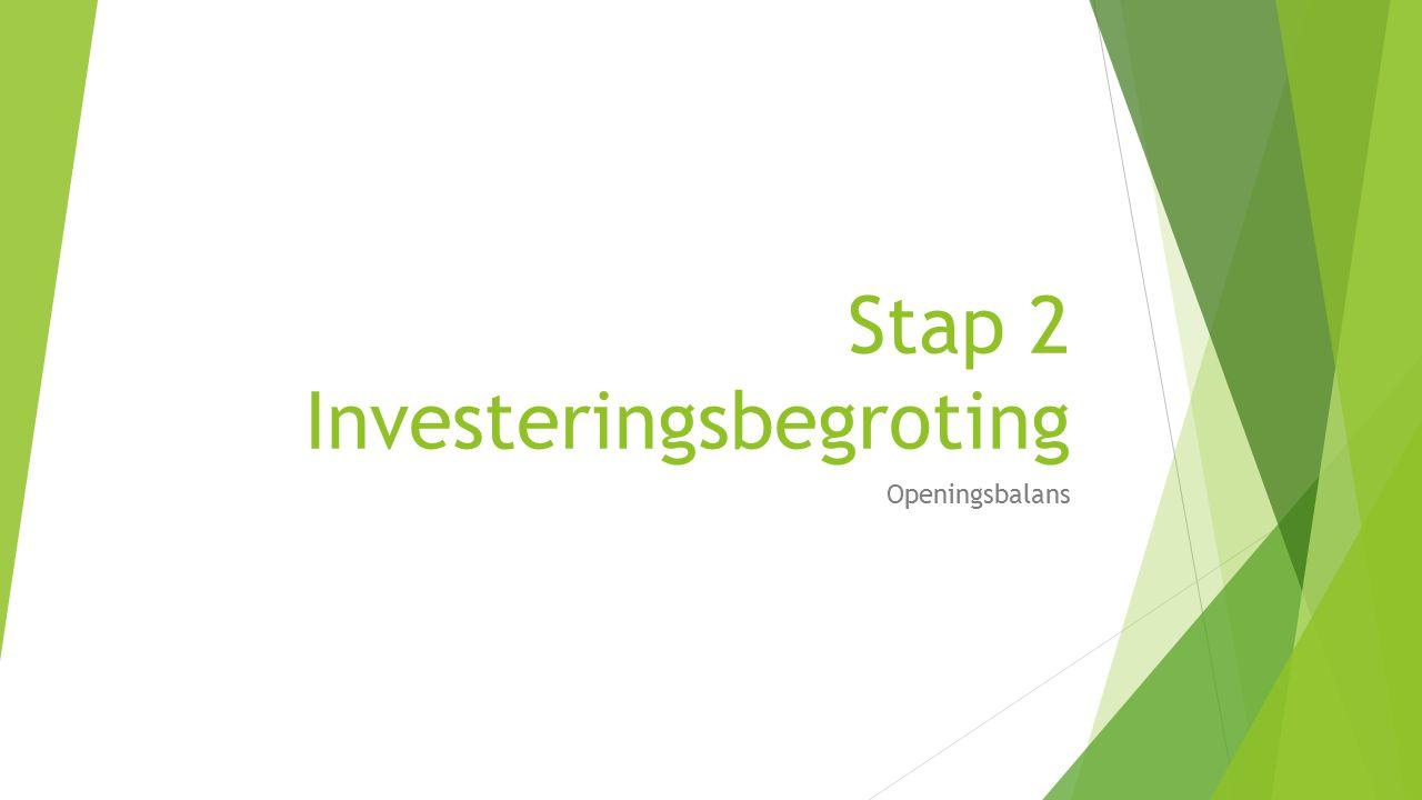 Stap 2 Investeringsbegroting Openingsbalans