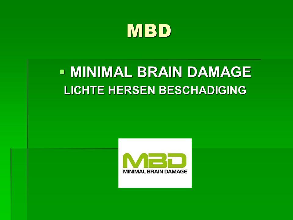 MBD  MINIMAL BRAIN DAMAGE LICHTE HERSEN BESCHADIGING