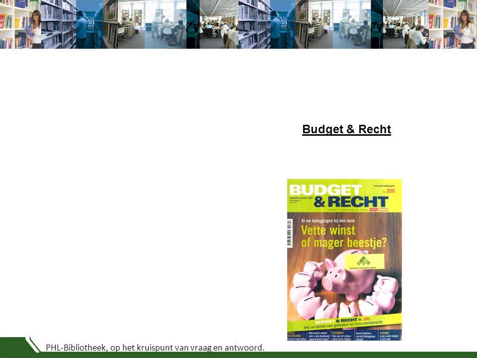 PHL-Bibliotheek, op het kruispunt van vraag en antwoord. Budget & Recht