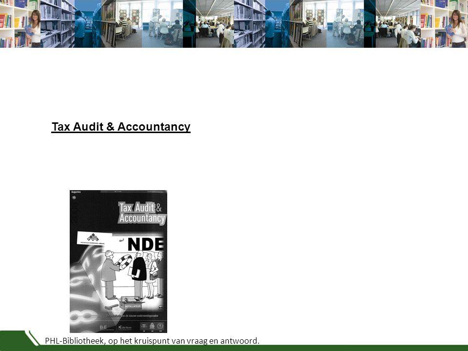 PHL-Bibliotheek, op het kruispunt van vraag en antwoord. Tax Audit & Accountancy