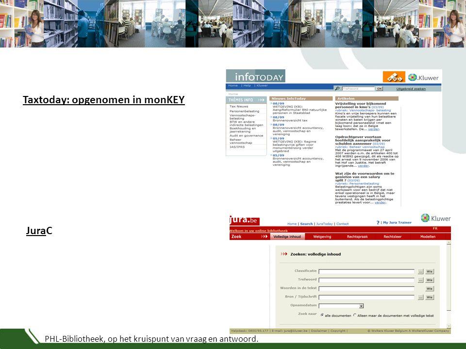 PHL-Bibliotheek, op het kruispunt van vraag en antwoord. Taxtoday: opgenomen in monKEY JuraC