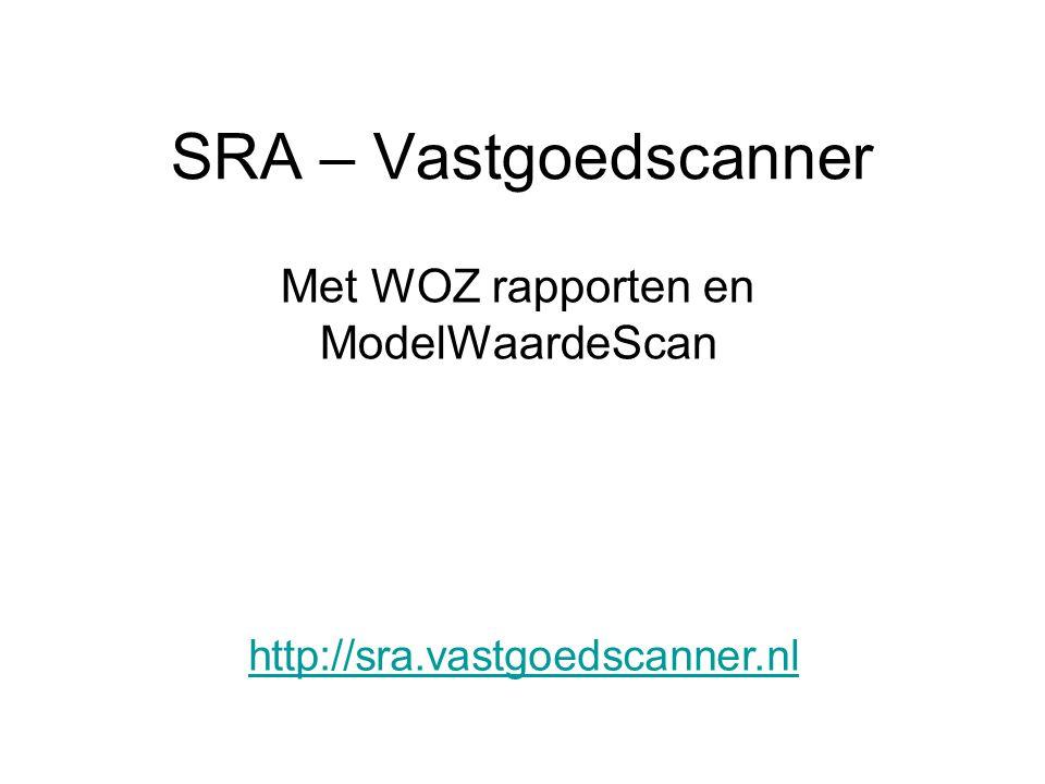 SRA – Vastgoedscanner Met WOZ rapporten en ModelWaardeScan http://sra.vastgoedscanner.nl