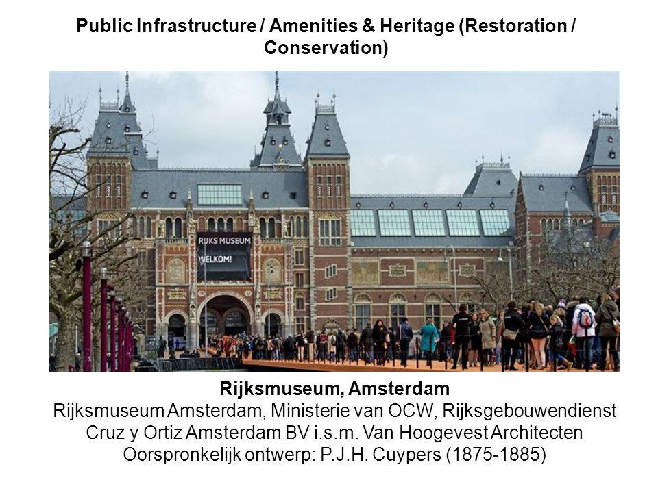 rijksmuseum Public Infrastructure / Amenities & Heritage (Restoration / Conservation) Rijksmuseum, Amsterdam Rijksmuseum Amsterdam, Ministerie van OCW