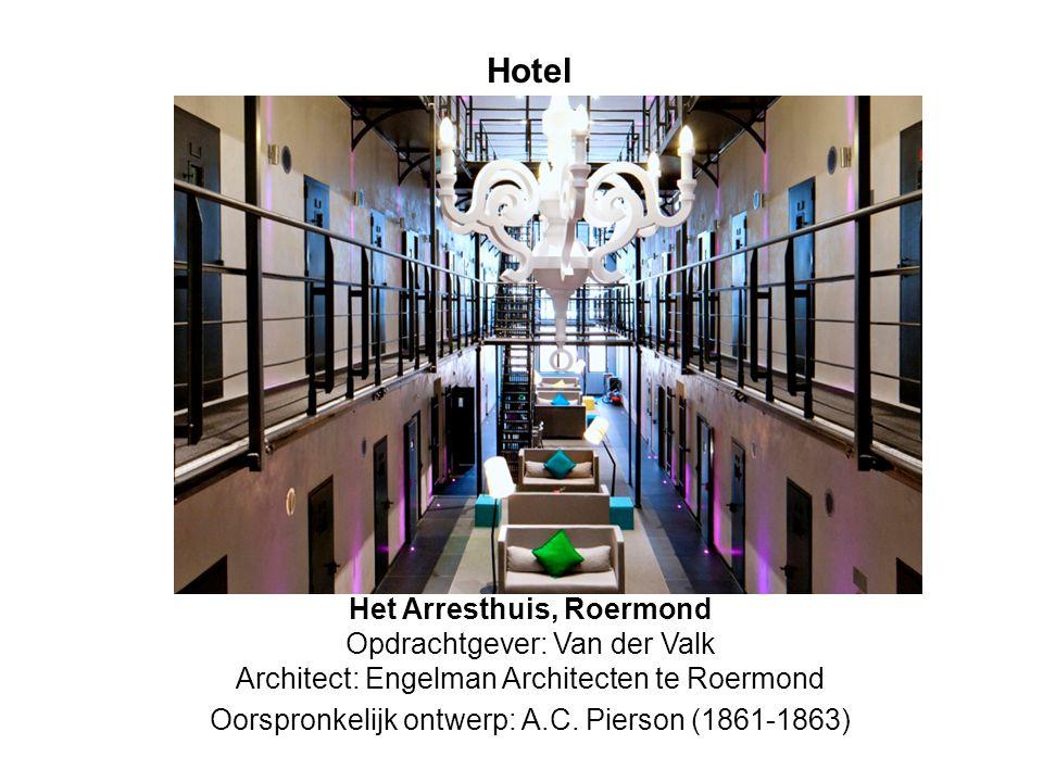 arresthuis Hotel Het Arresthuis, Roermond Opdrachtgever: Van der Valk Architect: Engelman Architecten te Roermond Oorspronkelijk ontwerp: A.C.
