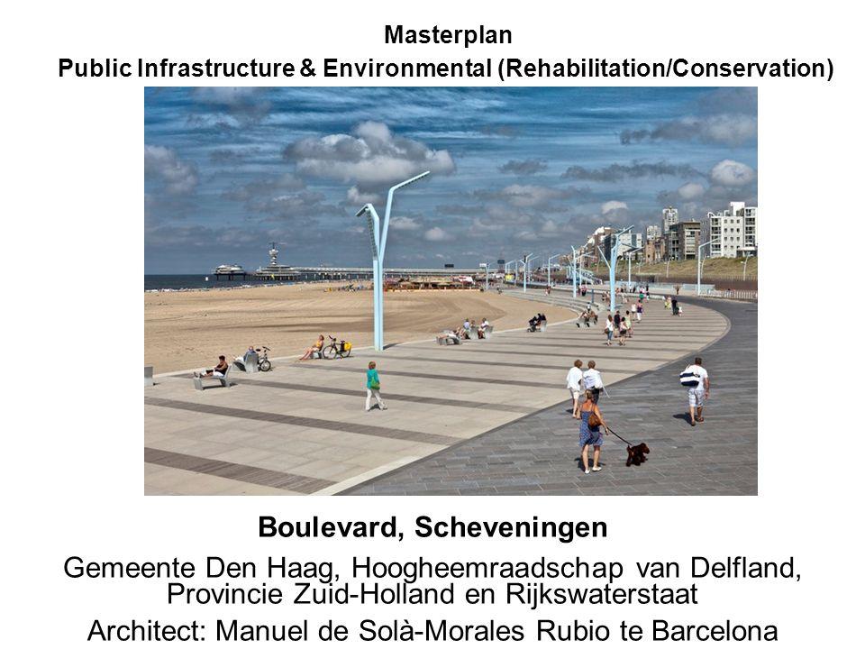 Masterplan Public Infrastructure & Environmental (Rehabilitation/Conservation) Boulevard, Scheveningen Gemeente Den Haag, Hoogheemraadschap van Delfland, Provincie Zuid-Holland en Rijkswaterstaat Architect: Manuel de Solà-Morales Rubio te Barcelona boulevard