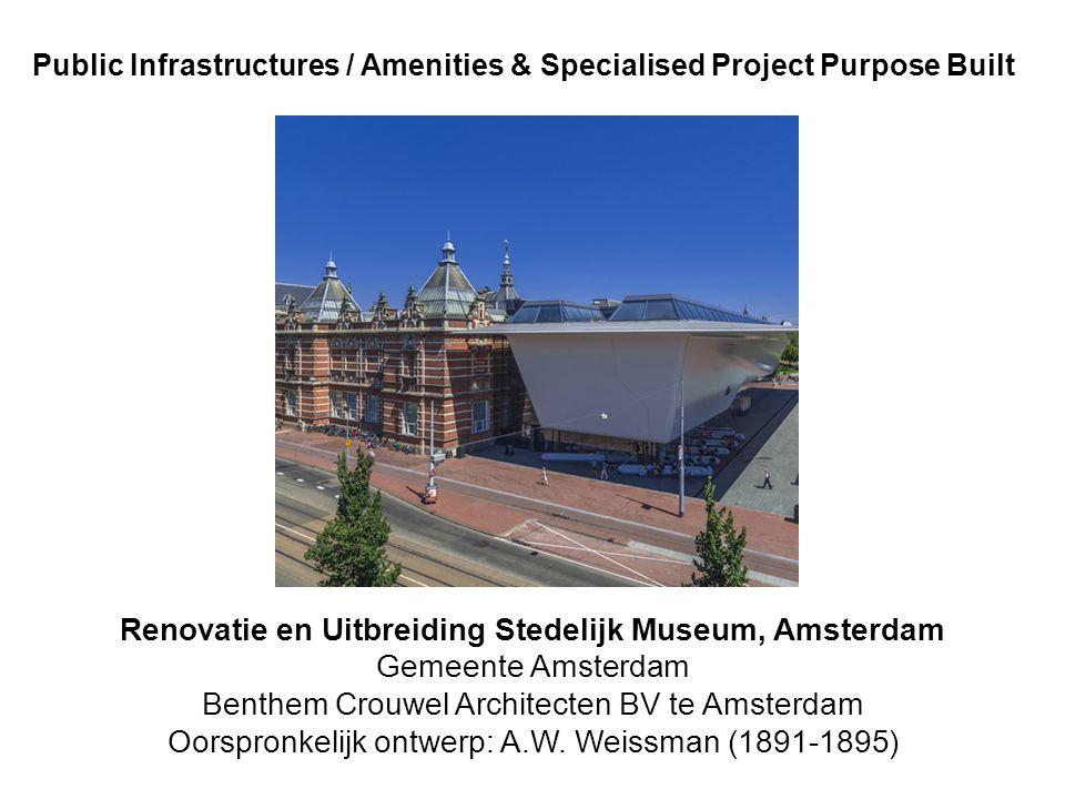 sm 2 Public Infrastructures / Amenities & Specialised Project Purpose Built Renovatie en Uitbreiding Stedelijk Museum, Amsterdam Gemeente Amsterdam Benthem Crouwel Architecten BV te Amsterdam Oorspronkelijk ontwerp: A.W.