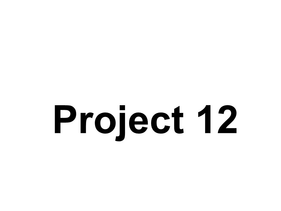 Project 12