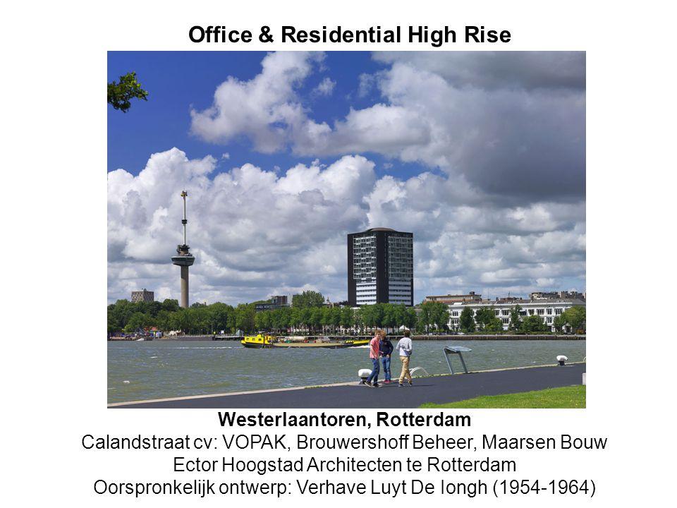 Westerlaantoren Westerlaantoren, Rotterdam Calandstraat cv: VOPAK, Brouwershoff Beheer, Maarsen Bouw Ector Hoogstad Architecten te Rotterdam Oorspronkelijk ontwerp: Verhave Luyt De Iongh (1954-1964) Office & Residential High Rise