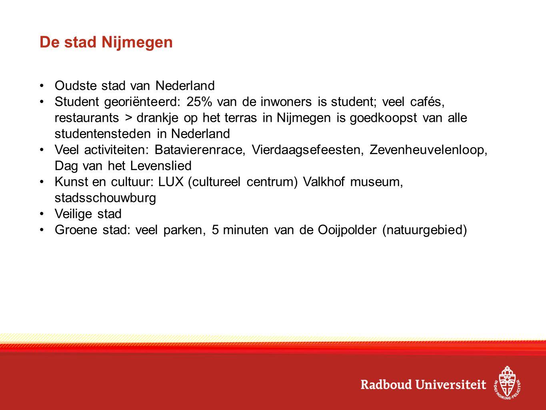 De stad Nijmegen Oudste stad van Nederland Student georiënteerd: 25% van de inwoners is student; veel cafés, restaurants > drankje op het terras in Ni