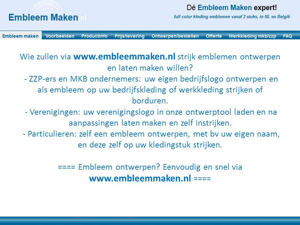 Alle voordelen van een embleem ontwerpen via www.embleemmaken.nl kort opgesomd: - Kinderlijk eenvoudig ontwerpen: formaat kiezen, plaatje of logo inladen, eigen tekst invoeren, en klaar is kees.