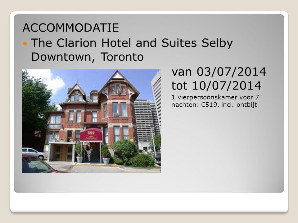 ACCOMMODATIE The Clarion Hotel and Suites Selby Downtown, Toronto van 03/07/2014 tot 10/07/2014  ²&²1 vierpersoonskamer voor 7 nachten: €519, incl.