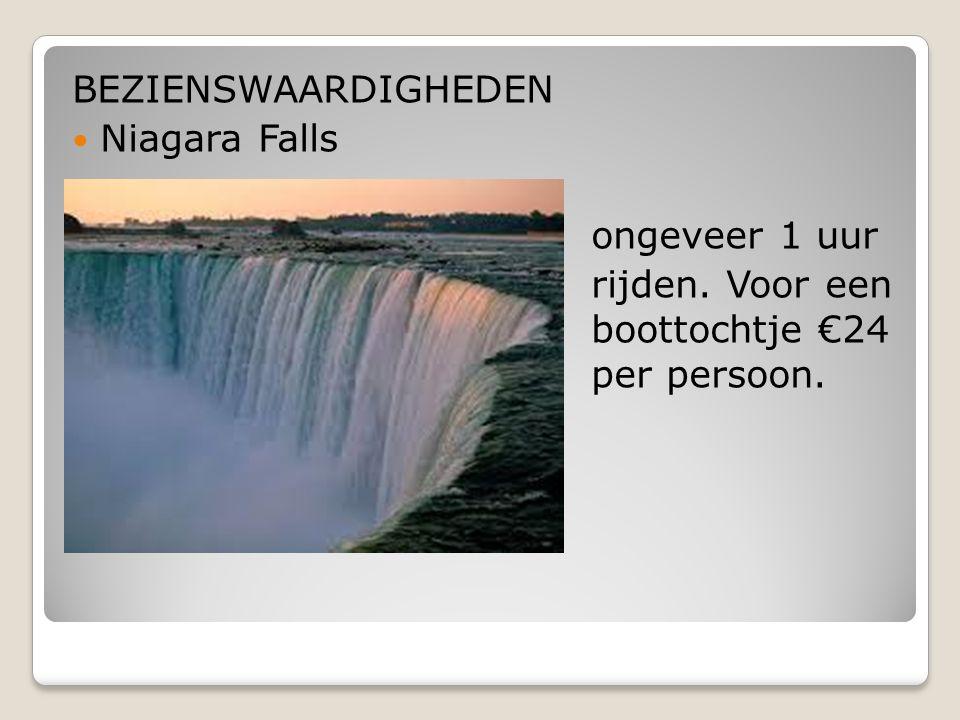 BEZIENSWAARDIGHEDEN Niagara Falls ongeveer 1 uur rijden. Voor een boottochtje €24 per persoon.