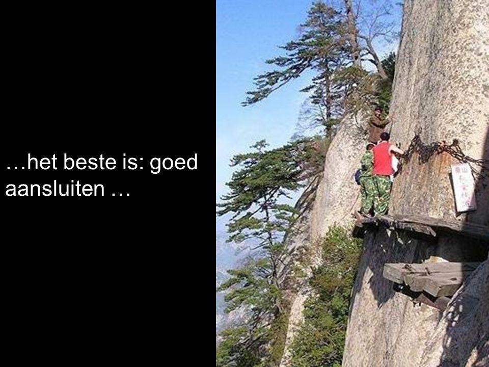 …het beste is: goed aansluiten …