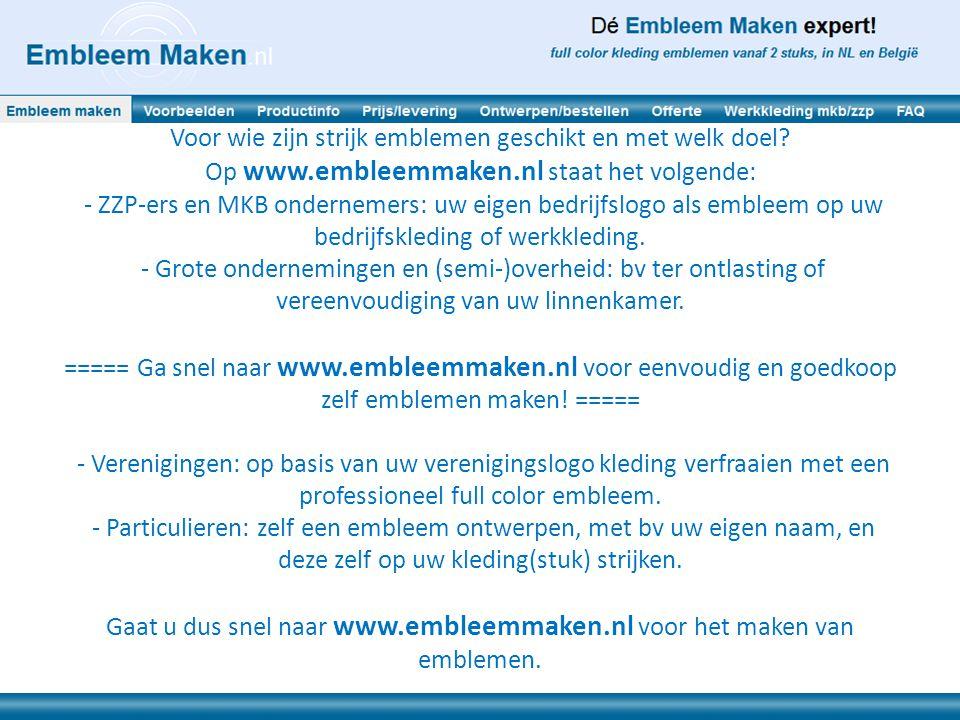 Voor wie zijn strijk emblemen geschikt en met welk doel? Op www.embleemmaken.nl staat het volgende: - ZZP-ers en MKB ondernemers: uw eigen bedrijfslog