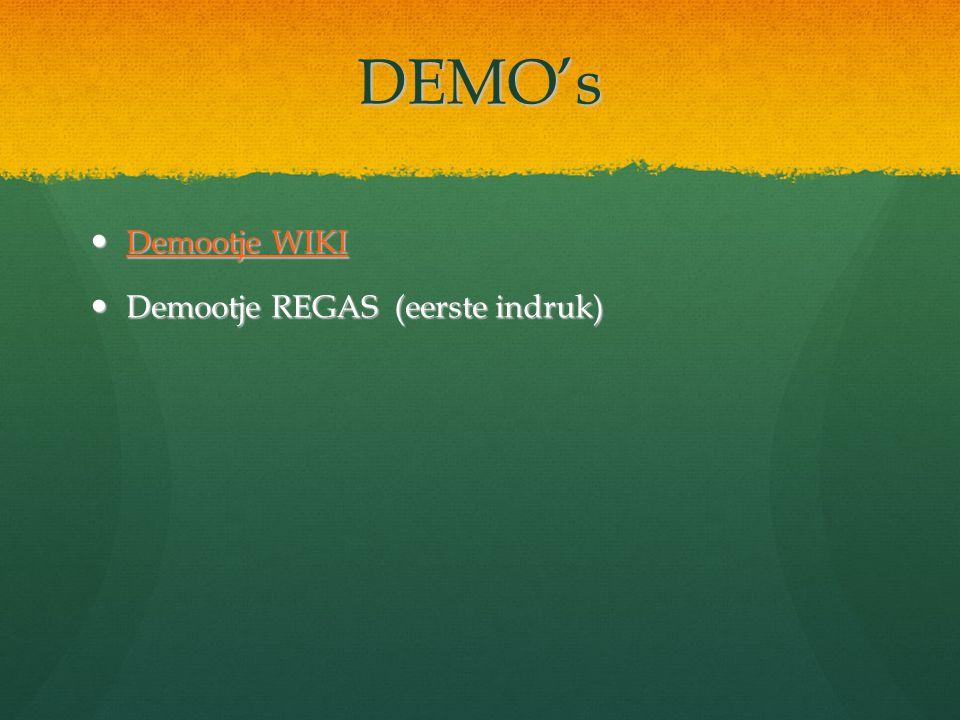 DEMO's Demootje WIKI Demootje WIKI Demootje WIKI Demootje WIKI Demootje REGAS (eerste indruk) Demootje REGAS (eerste indruk)