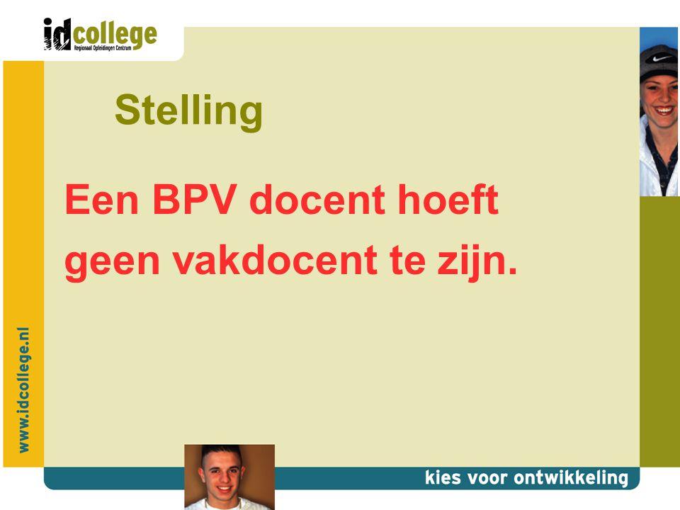 Stelling Een BPV docent hoeft geen vakdocent te zijn.