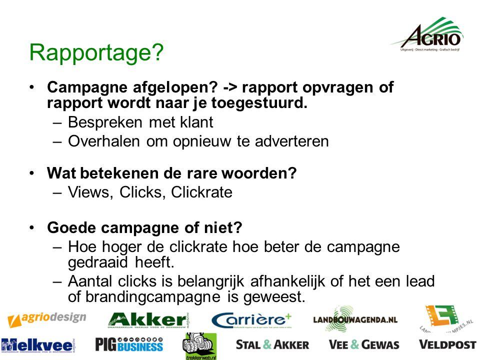 Rapportage. Campagne afgelopen. -> rapport opvragen of rapport wordt naar je toegestuurd.