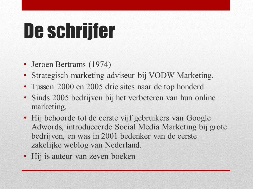 De schrijfer Jeroen Bertrams (1974) Strategisch marketing adviseur bij VODW Marketing.