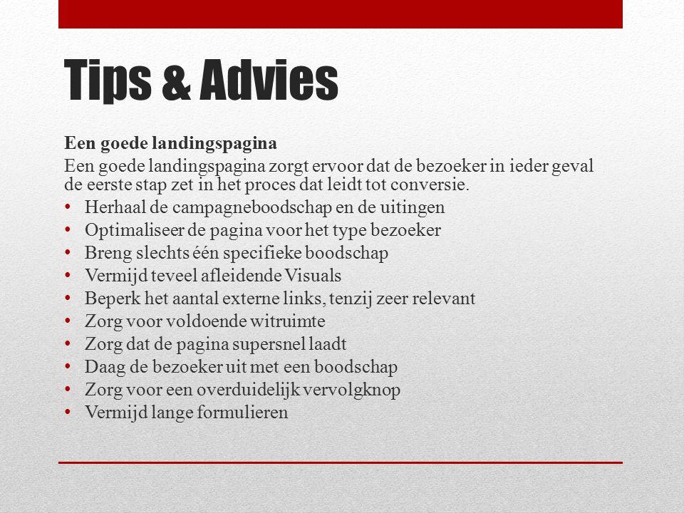 Tips & Advies Een goede landingspagina Een goede landingspagina zorgt ervoor dat de bezoeker in ieder geval de eerste stap zet in het proces dat leidt