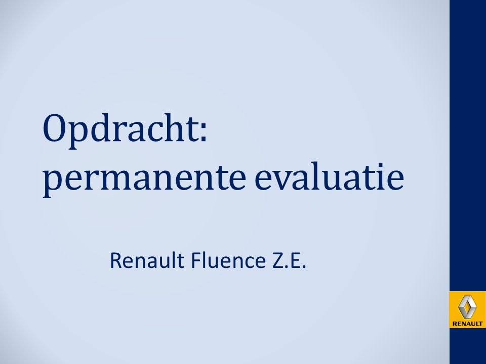 Opdracht: permanente evaluatie Renault Fluence Z.E.