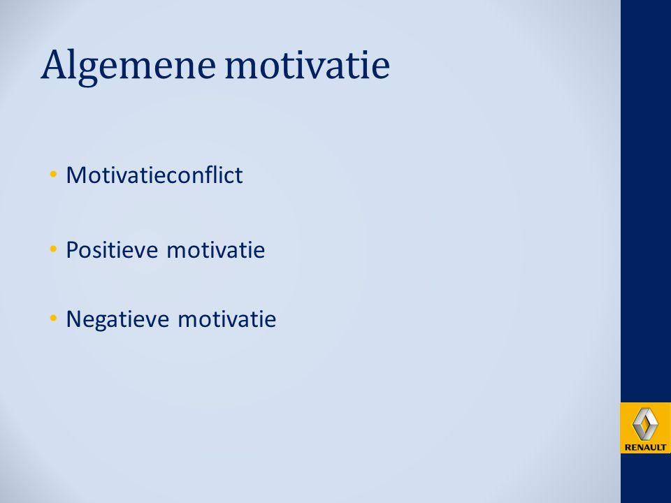 Algemene motivatie Motivatieconflict Positieve motivatie Negatieve motivatie