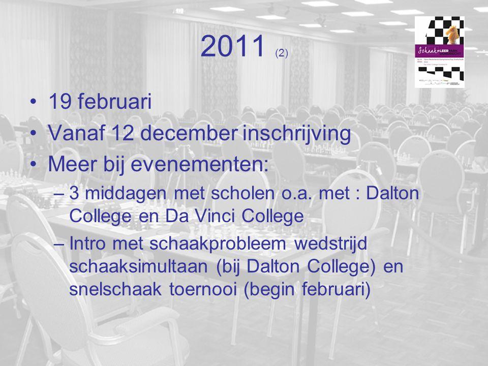 2011 (2) 19 februari Vanaf 12 december inschrijving Meer bij evenementen: –3 middagen met scholen o.a.