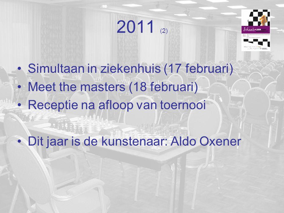 2011 (2) Simultaan in ziekenhuis (17 februari) Meet the masters (18 februari) Receptie na afloop van toernooi Dit jaar is de kunstenaar: Aldo Oxener