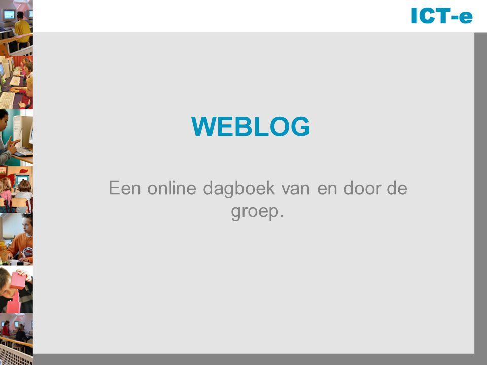 WEBLOG Een online dagboek van en door de groep.