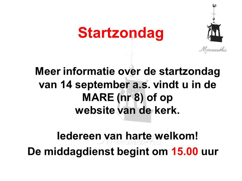 Startzondag Meer informatie over de startzondag van 14 september a.s.