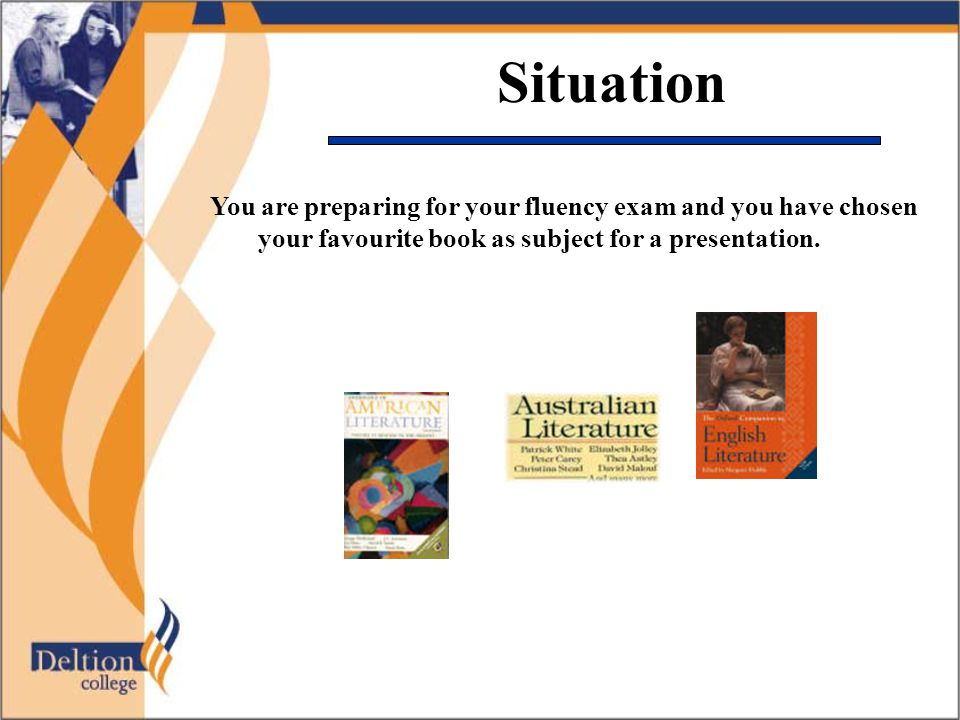 Situation You are preparing for your fluency exam and you have chosen your favourite book as subject for a presentation.