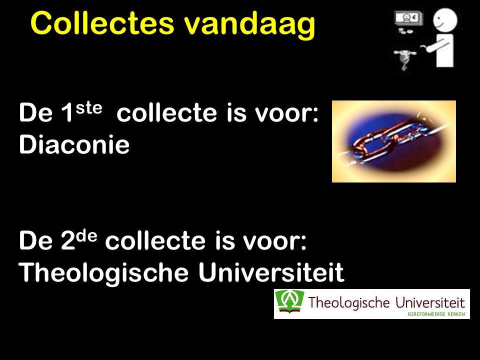 De 1e collecte is voor: ICF De 2e collecte is voor: Commissie Gemeenteopbouw Collectes volgende week: