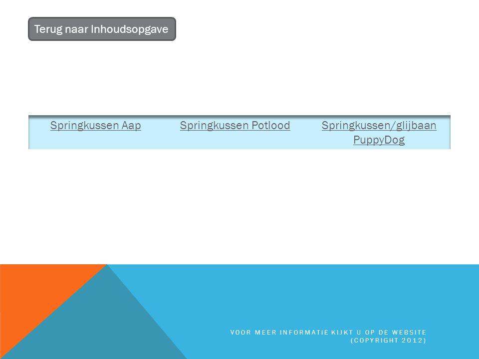 SPRINGKUSSEN AAP 4m lang, 3,5m breed, 4m hoog Terug naar SpringkussensTerug naar Inhoudsopgave VOOR MEER INFORMATIE KIJKT U OP DE WEBSITE (COPYRIGHT 2012)