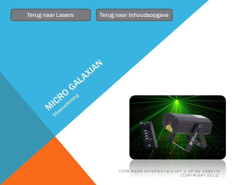 MICRO GALAXIAN Sfeerverlichting Terug naar LasersTerug naar Inhoudsopgave VOOR MEER INFORMATIE KIJKT U OP DE WEBSITE (COPYRIGHT 2012)