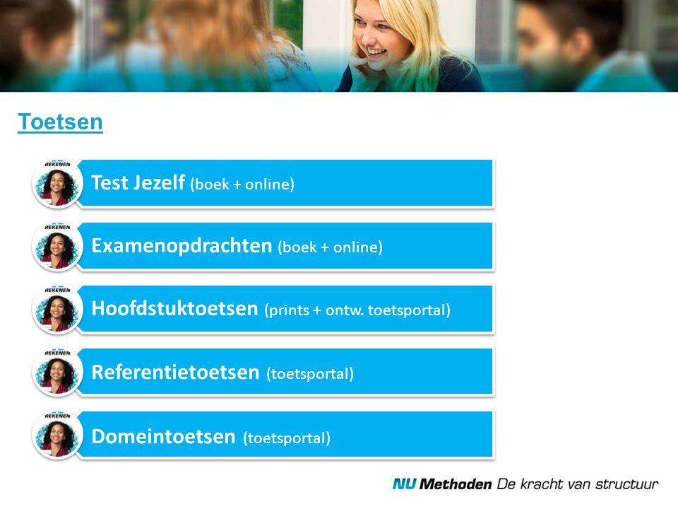 Toetsen Test Jezelf (boek + online) Examenopdrachten (boek + online) Hoofdstuktoetsen (prints + ontw. toetsportal) Referentietoetsen (toetsportal) Dom