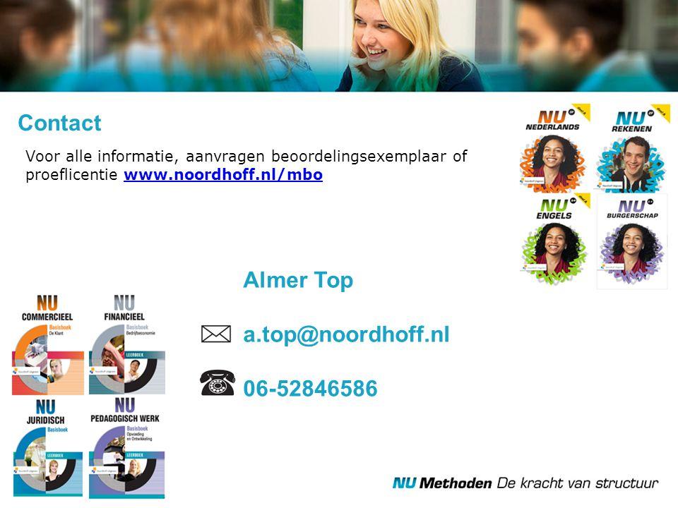 Contact Voor alle informatie, aanvragen beoordelingsexemplaar of proeflicentie www.noordhoff.nl/mbowww.noordhoff.nl/mbo Almer Top a.top@noordhoff.nl 0