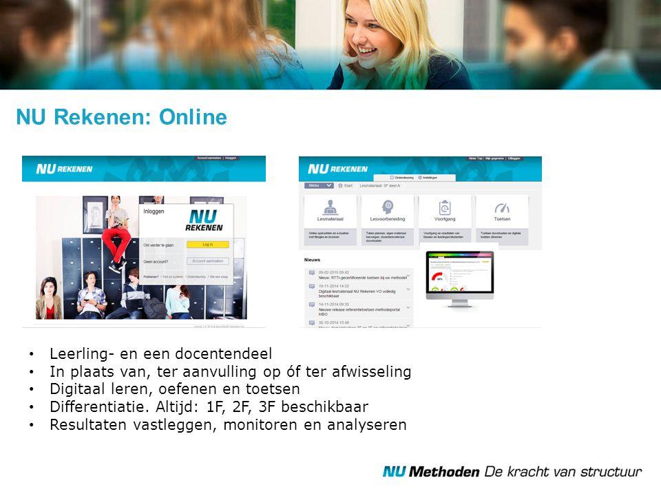 NU Rekenen: Online Leerling- en een docentendeel In plaats van, ter aanvulling op óf ter afwisseling Digitaal leren, oefenen en toetsen Differentiatie