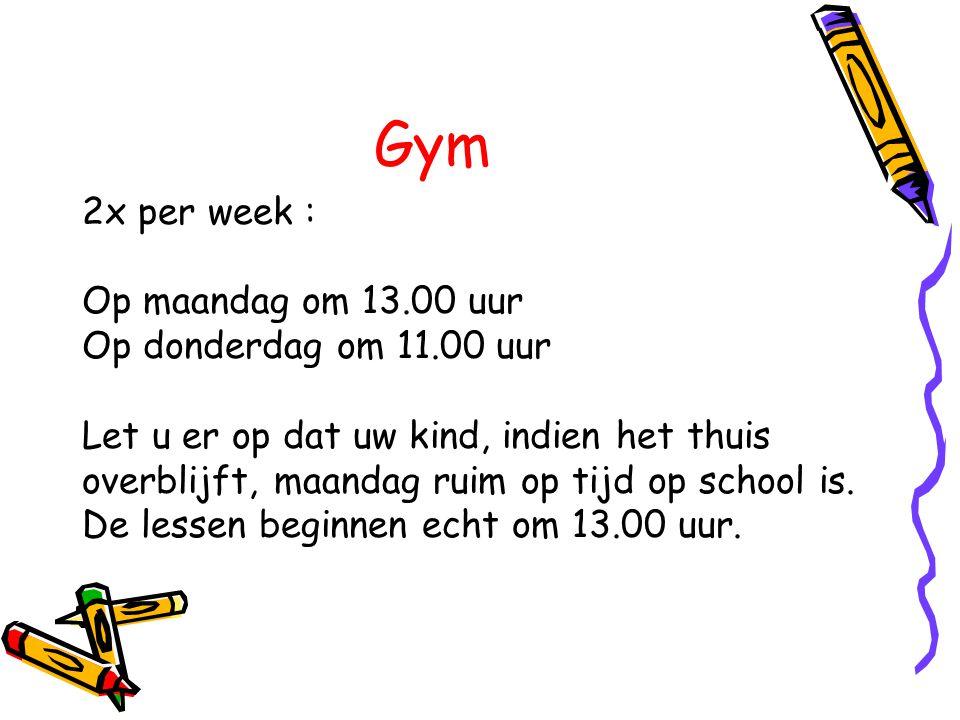 Gym 2x per week : Op maandag om 13.00 uur Op donderdag om 11.00 uur Let u er op dat uw kind, indien het thuis overblijft, maandag ruim op tijd op scho