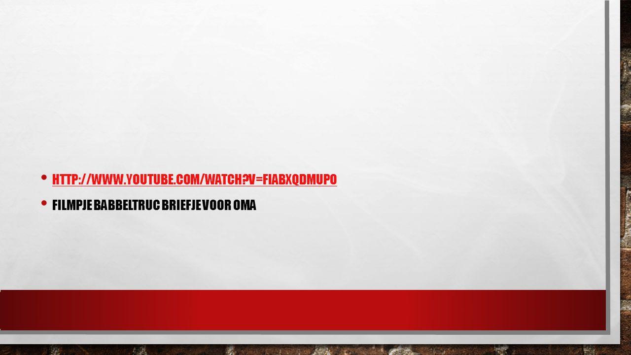 HTTP://WWW.YOUTUBE.COM/WATCH?V=FIABXQDMUPO FILMPJE BABBELTRUC BRIEFJE VOOR OMA