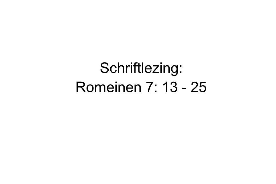 Schriftlezing: Romeinen 7: 13 - 25