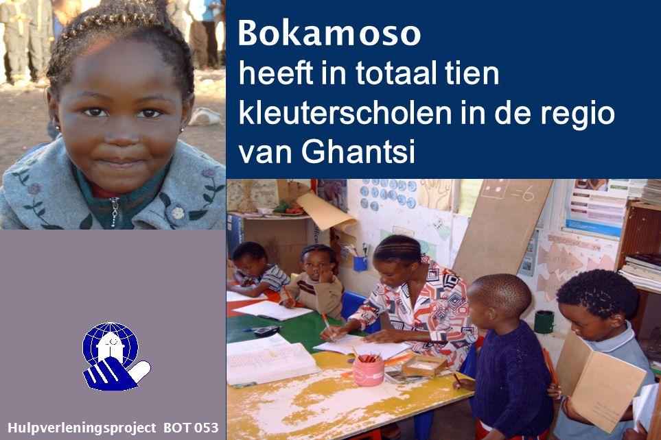 Hulpverleningsproject BOT 053 heeft in totaal tien kleuterscholen in de regio van Ghantsi Bokamoso