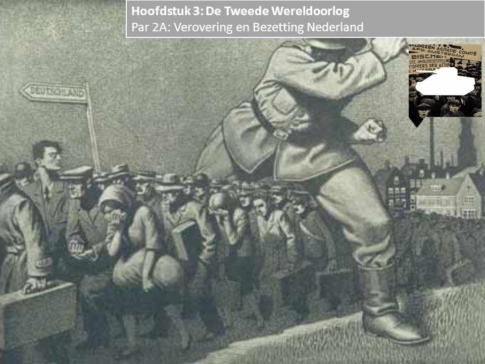 Hoofdstuk 3: De Tweede Wereldoorlog Par 2A: Verovering en Bezetting Nederland