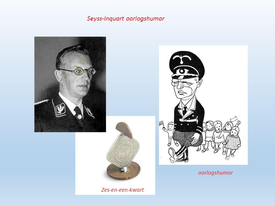Seyss-Inquart oorlogshumor oorlogshumor Zes-en-een-kwart
