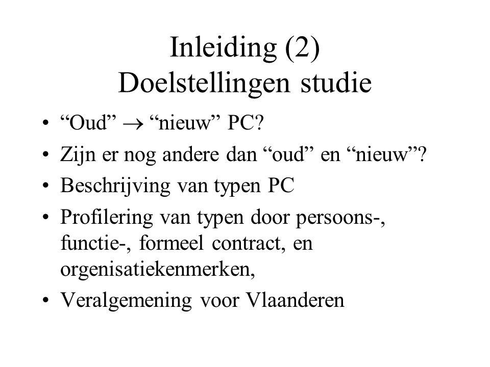 """Inleiding (2) Doelstellingen studie """"Oud""""  """"nieuw"""" PC? Zijn er nog andere dan """"oud"""" en """"nieuw""""? Beschrijving van typen PC Profilering van typen door"""