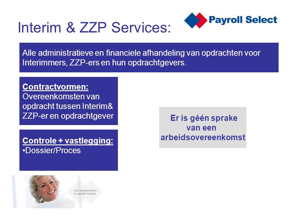Interim & ZZP Services: Alle administratieve en financiele afhandeling van opdrachten voor Interimmers, ZZP-ers en hun opdrachtgevers. Contractvormen: