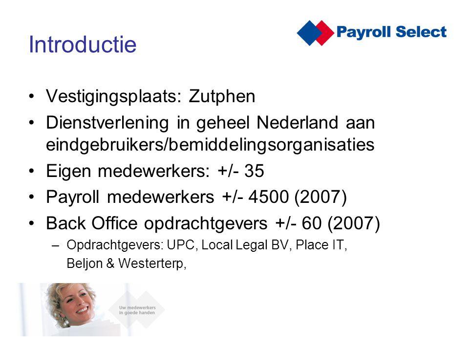 Introductie Vestigingsplaats: Zutphen Dienstverlening in geheel Nederland aan eindgebruikers/bemiddelingsorganisaties Eigen medewerkers: +/- 35 Payrol