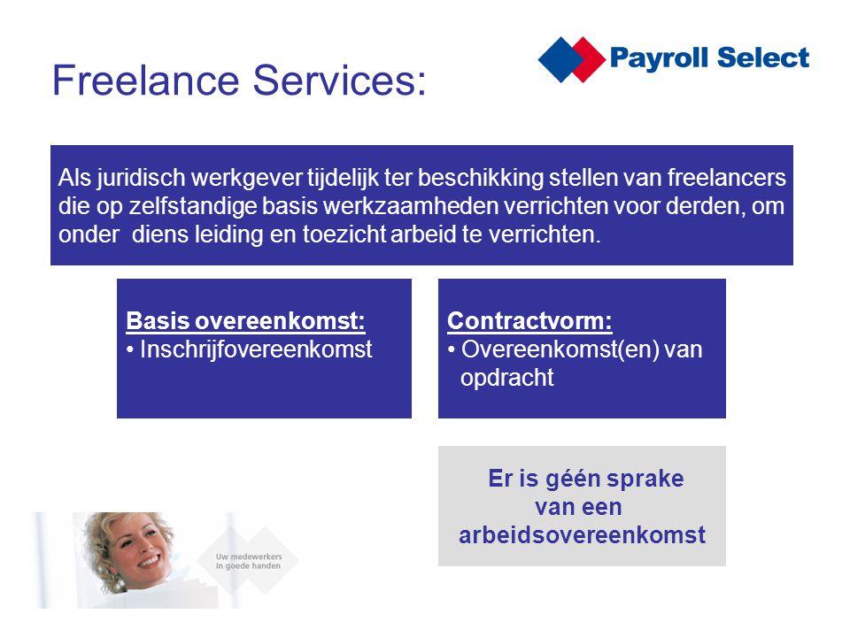 Freelance Services: Als juridisch werkgever tijdelijk ter beschikking stellen van freelancers die op zelfstandige basis werkzaamheden verrichten voor