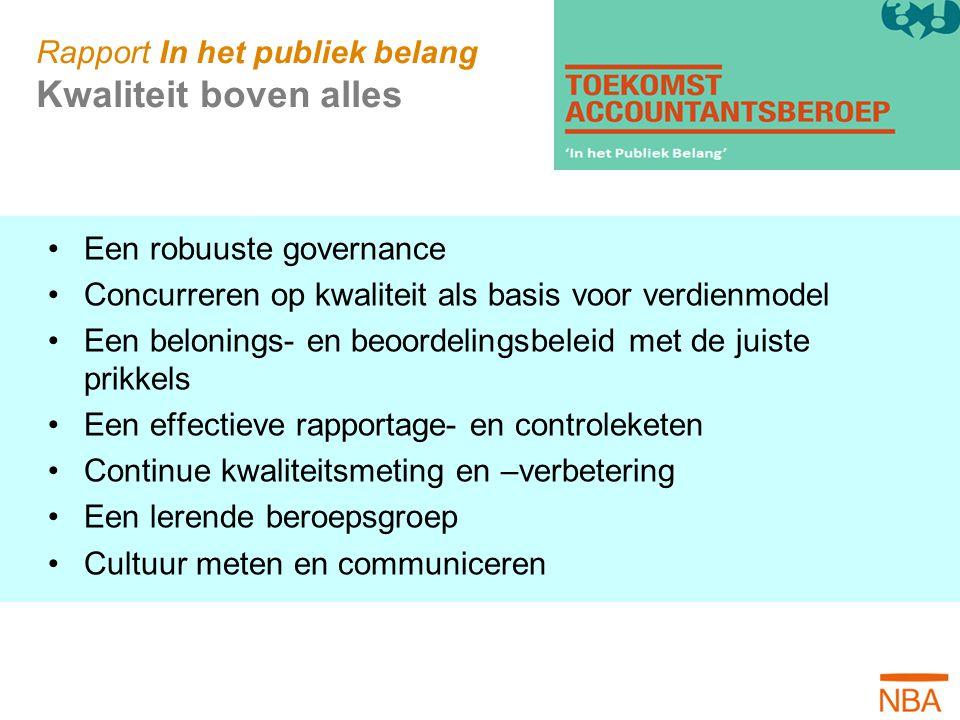 Een robuuste governance Concurreren op kwaliteit als basis voor verdienmodel Een belonings- en beoordelingsbeleid met de juiste prikkels Een effectiev
