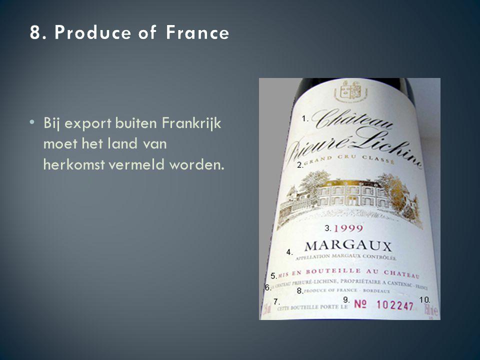 Bij export buiten Frankrijk moet het land van herkomst vermeld worden.