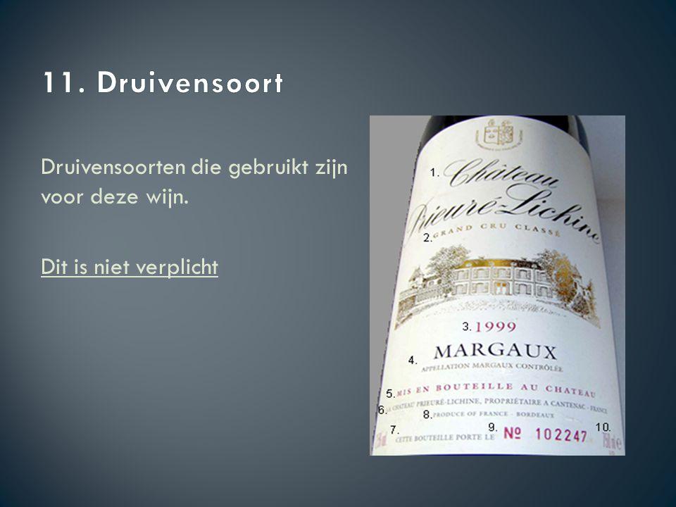 Druivensoorten die gebruikt zijn voor deze wijn. Dit is niet verplicht