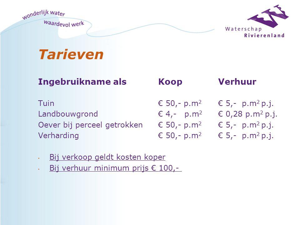Tarieven Ingebruikname alsKoopVerhuur Tuin € 50,- p.m 2 € 5,- p.m 2 p.j.